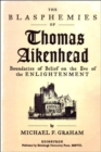 The Blasphemies of Thomas Aikenhead : Boundaries of Belief on the Eve of the Enlightenment - eBook