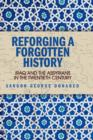 Reforging a Forgotten History: Iraq and the Assyrians in the Twentieth Century - eBook