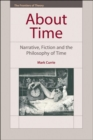About Time : Narrative, Fiction and the Philosophy of Time - eBook
