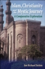 Islam, Christianity and the Mystic Journey : A Comparative Exploration - eBook