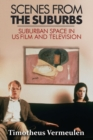 Scenes from the Suburbs : Suburban Space in Us Film and Television - eBook