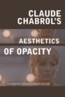Claude Chabrol's Aesthetics of Opacity - eBook