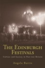 The Edinburgh Festivals : Culture and Society in Post-war Britain - Book