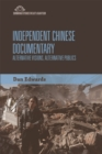 Independent Chinese Documentary : Alternative Visions, Alternative Publics - Book