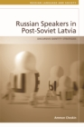 Russian Speakers in Post-Soviet Latvia : Discursive Identity Strategies - Book