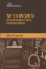 'My' Self on Camera : First Person Documentary Practice in an Individualising China - Book