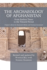 The Archaeology of Afghanistan : From Earliest Times to the Timurid Period: New Edition - Book