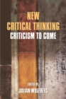 New Critical Thinking : Criticism to Come - Book