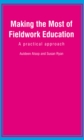 Making the Most of Fieldwork Education : A Practical Approach - Book