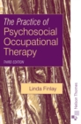 The Practice of Psychosocial Occupational Therapy - Book
