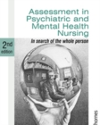 Assessment in Psychiatric and Mental Health Nursing : In Search of the Whole Person - Book