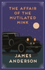 The Affair of the Mutilated Mink : A delightfully quirky murder mystery in the great tradition of Agatha Christie - eBook