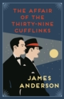 The Affair of the Thirty-Nine Cufflinks : A delightfully quirky murder mystery in the great tradition of Agatha Christie - eBook