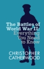 The Battles of World War II : Everything You Need to Know Series - eBook