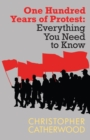 One Hundred Years of Protest : Everything You Need to Know Series - eBook
