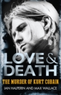 Love & Death : The Murder of Kurt Cobain - eBook