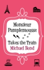 Monsieur Pamplemousse Takes the Train - eBook