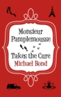 Monsieur Pamplemousse Takes the Cure - eBook