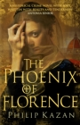 The Phoenix of Florence : The dark underbelly of Renaissance Italy - eBook