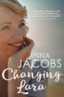 Changing Lara : A brand new series from the much-loved author of the Peppercorn Street series - Book
