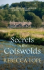 Secrets in the Cotswolds : Mystery and intrigue in the beautiful Cotswold countryside - Book