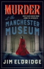 Murder at the Manchester Museum : A whodunnit that will keep you guessing - Book