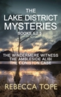 The Lake District Mysteries - Books 1, 2, 3 : The Windermere Witness; The Ambleside Alibi; The Coniston Case - eBook