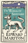 The Wolves of Savernake : A gripping medieval mystery from the bestselling author - Book