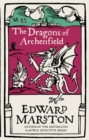 The Dragons of Archenfield : An action-packed medieval mystery from the bestselling author - Book