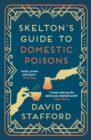 Skelton's Guide to Domestic Poisons : Secrets can be poisonous - eBook