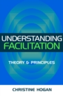 Understanding Facilitation : Theory and Principle - eBook