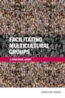 Facilitating Multicultural Groups : A Practical Guide - eBook