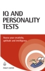 IQ and Personality Tests : Assess and Improve Your Creativity, Aptitude and Intelligence - eBook