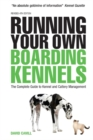 Running Your Own Boarding Kennels : The Complete Guide to Kennel and Cattery Management - Book