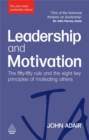 Leadership and Motivation : The Fifty-Fifty Rule and the Eight Key Principles of Motivating Others - Book
