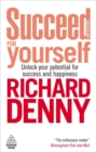 Succeed For Yourself : Unlock Your Potential for Success and Happiness - Book