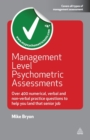Management Level Psychometric Assessments : Over 400 Numerical, Verbal and Non-verbal Practice Questions to Help You Land that Senior Job - Book