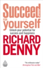 Succeed For Yourself : Unlock Your Potential for Success and Happiness - eBook