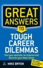 Great Answers to Tough Career Dilemmas : Test Your Aptitude, Be Inspired and Discover Your Ideal Career - eBook