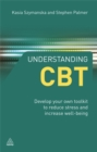 Understanding CBT : Develop Your Own Toolkit to Reduce Stress and Increase Well-being - Book