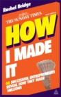 How I Made It : 40 Successful Entrepreneurs Reveal How They Made Millions - Book