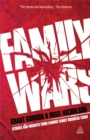 Family Wars : Stories and Insights from Famous Family Business Feuds - Book