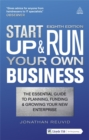 Start Up and Run Your Own Business : The Essential Guide to Planning Funding and Growing Your New Enterprise - Book