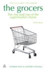 The Grocers : The Rise and Rise of Supermarket Chains - eBook