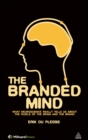 The Branded Mind : What Neuroscience Really Tells Us About the Puzzle of the Brain and the Brand - Book