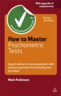 How to Master Psychometric Tests : Expert Advice on Test Preparation with Practice Questions from Leading Test Providers - Book