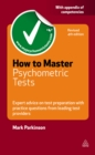 How to Master Psychometric Tests : Expert Advice on Test Preparation with Practice Questions from Leading Test Providers - eBook