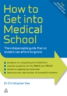 How to Get Into Medical School : The Indispensible Guide That No Student Can Afford to Ignore - eBook