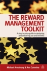 The Reward Management Toolkit : A Step-By-Step Guide to Designing and Delivering Pay and Benefits - Book