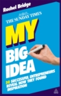 My Big Idea : 30 Successful Entrepreneurs Reveal How They Found Inspiration - eBook